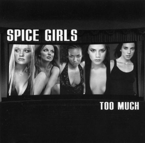 Too Much (Spice Girls song) 1997 single by Spice Girls