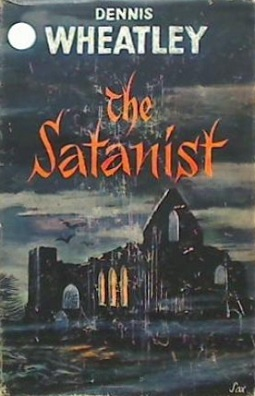 <i>The Satanist</i> (Wheatley novel) book by Dennis Wheatley
