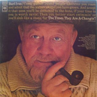 <i>The Times They Are a-Changin</i> (Burl Ives album) 1968 studio album by Burl Ives