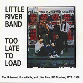 <i>Too Late to Load</i> 1988 compilation album by Little River Band