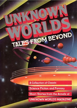 <i>Unknown Worlds: Tales from Beyond</i>