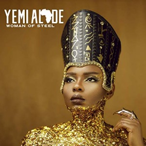 <i>Woman of Steel</i> (album) 2019 studio album by Yemi Alade