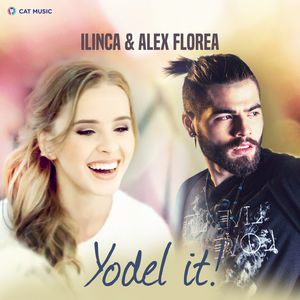 Yodel It! song by Ilinca and Alex Florea