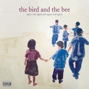 The Bird And The Bee - Again & Again Lyrics | MetroLyrics