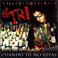 <i>Cuando Tú No Estás</i> 1997 studio album by El Tri