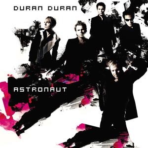 <i>Astronaut</i> (Duran Duran album) 2004 studio album by Duran Duran