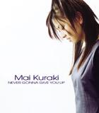 Never Gonna Give You Up (Mai Kuraki song) 2000 single by Mai Kuraki