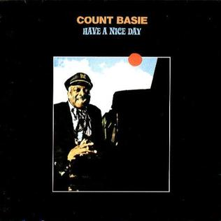 <i>Have a Nice Day</i> (Count Basie album) 1971 studio album by Count Basie