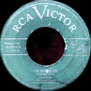 Im Moving On (Hank Snow song) Country standard written by Hank Snow