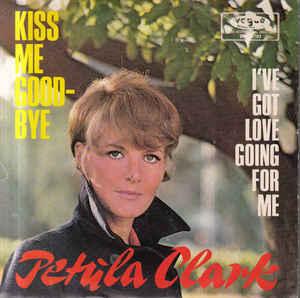 Kiss Me Goodbye (Petula Clark song) 1968 single by Petula Clark