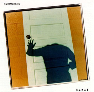 <i>0 + 2 = 1</i> rock album of Canadian NoMeansNo