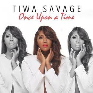 <i>Once Upon a Time</i> (Tiwa Savage album) 2013 studio album by Tiwa Savage
