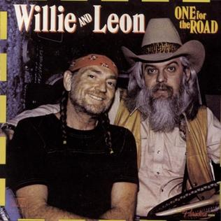 <i>One for the Road</i> (Willie Nelson and Leon Russell album) 1979 album by Willie Nelson and Leon Russell