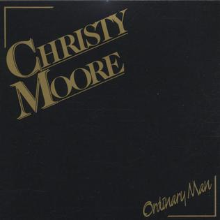 <i>Ordinary Man</i> (Christy Moore album) 1985 studio album by Christy Moore