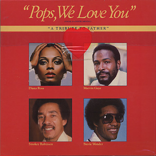 Pops, We Love You (A Tribute to Father) 1978 single by Diana Ross, Marvin Gaye, Smokey Robinson and Stevie Wonder
