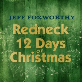 redneck 12 days of christmas wikipedia - Redneck Christmas Song