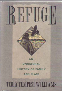 Refuge: An Unnatural History of Family and Place Terry Tempest Williams