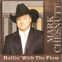 <i>Rollin with the Flow</i> (album) 2008 studio album by Mark Chesnutt