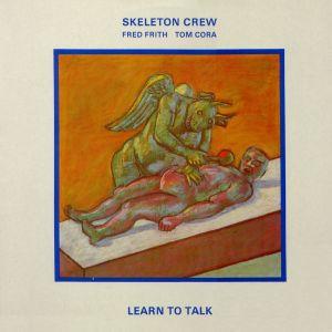 <i>Learn to Talk</i> 1984 studio album by Skeleton Crew