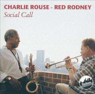 Social Call Charlie Rouse And Red Rodney Album Wikipedia