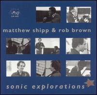 <i>Sonic Explorations</i> 1988 studio album by Matthew Shipp & Rob Brown