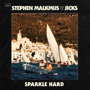 <i>Sparkle Hard</i> 2018 studio album by Stephen Malkmus and the Jicks