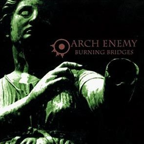 <i>Burning Bridges</i> (Arch Enemy album) 1999 studio album by Arch Enemy