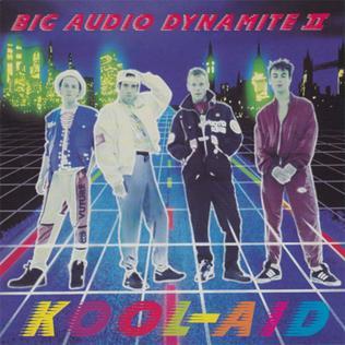 <i>Kool-Aid</i> (album) 1990 studio album by Big Audio Dynamite II