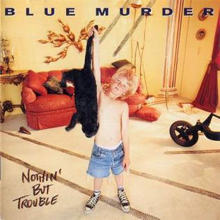 <i>Nothin But Trouble</i> (Blue Murder album) 1993 studio album by Blue Murder