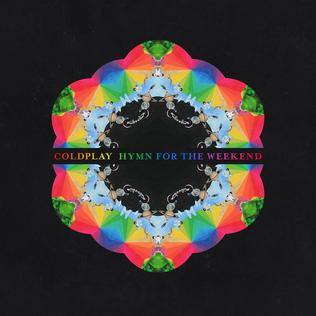 Hymn for the Weekend 2016 single by Coldplay