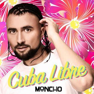 Cuba Libre (Moncho song) 2018 single by Moncho