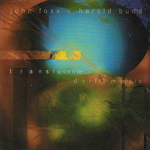 <i>Translucence/Drift Music</i> 2003 studio album by Harold Budd and John Foxx