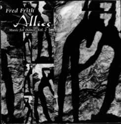 <i>Allies</i> (Fred Frith album) 1996 studio album by Fred Frith