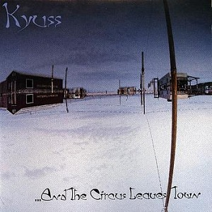 <i>...And the Circus Leaves Town</i> 1995 studio album by Kyuss
