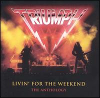 <i>Livin for the Weekend</i> (Triumph album) 2005 compilation album by Triumph
