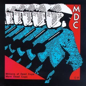 <i>Millions of Dead Cops</i> (album) 1982 studio album by MDC
