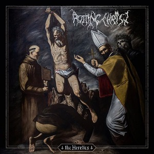 <i>The Heretics</i> (album) 2019 studio album by Rotting Christ