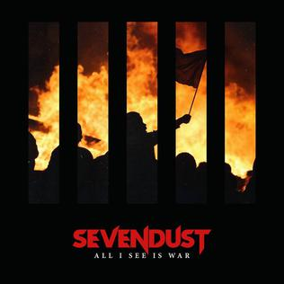 <i>All I See Is War</i> 2018 studio album by Sevendust