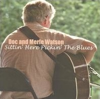 <i>Sittin Here Pickin the Blues</i> 2004 compilation album by Doc Watson, Merle Watson