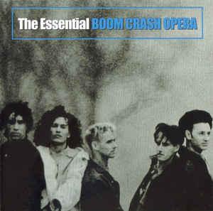 <i>The Essential Boom Crash Opera</i> 2007 compilation album by Boom Crash Opera