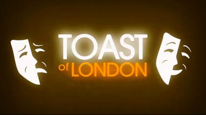 Toast of London - Wikipedia