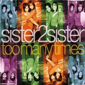 Too Many Times (Sister2Sister song) 2000 single by Sister2Sister