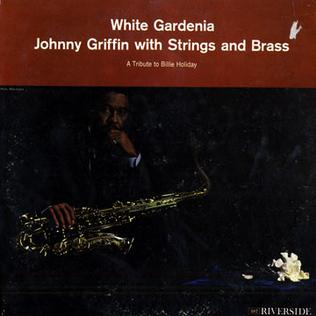 <i>White Gardenia</i> 1961 studio album by Johnny Griffin