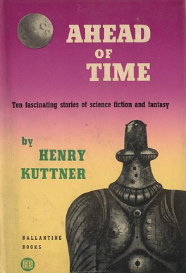 <i>Ahead of Time</i> book by Henry Kuttner
