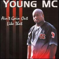<i>Aint Goin Out Like That</i> 2000 studio album by Young MC