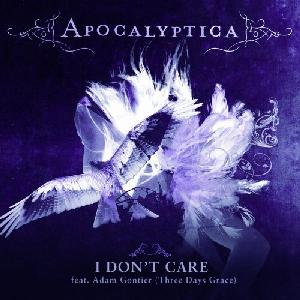 I Dont Care (Apocalyptica song) 2008 single by Apocalyptica, Adam Gontier, Three Days Grace