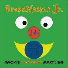 <i>Gross Master Junior: For Ages 12–16</i> 2006 studio album by Jackie Martling