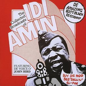 <i>The Collected Broadcasts of Idi Amin</i> 1975 studio album by John Bird