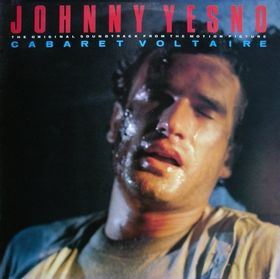 <i>Johnny Yesno: The Original Soundtrack From the Motion Picture</i> album by Cabaret Voltaire