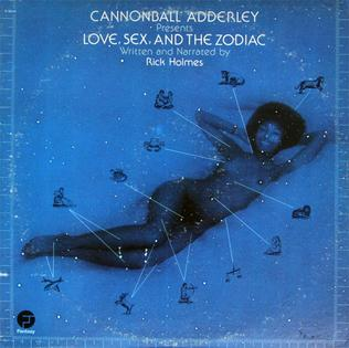 <i>Love, Sex, and the Zodiac</i> 1974 studio album by Cannonball Adderley